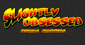 Slightly Obsessed Fishing Charters